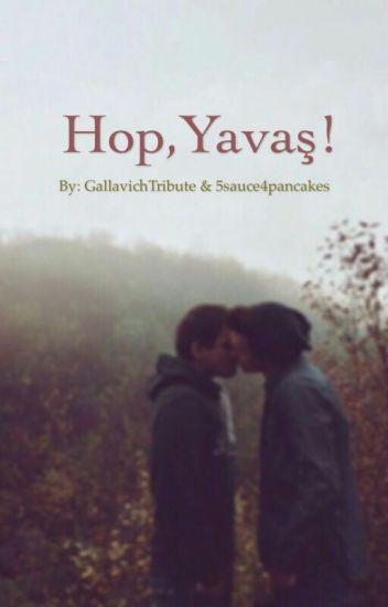 Hop, Yavaş! (boyxboy)(GAY)
