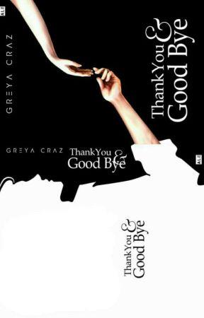 Thank You and Good Bye by GreyaCraz