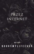 Przez Internet by booksmylifeever