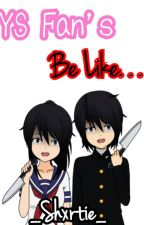 Yandere Simulator Fan's Be Like. . . by _Shxrtie_