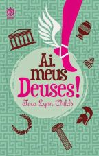 AI, MEUS DEUSES! deTera Lynn Childs (Degustação) by ShayKM