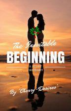 The Inevitable Beginning by Cherry-Desires