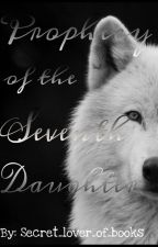 Prophecy of the Seventh Daughter by secret_luvr_of_books