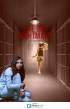 One Big Nightmare by jesykaandllilie