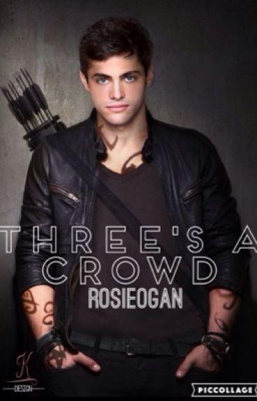 Three's a Crowd//Alec Lightwood//Magnus Bane