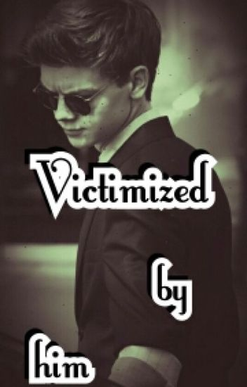 Victimized by him (Sangster)