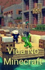 Vida No Minecraft by Pedro1245