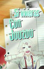 Si Vivieras Con Juuzou... by juzz-pitza