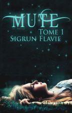 Mute [EN PAUSE] by SigrunFlavie