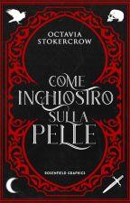 Come Inchiostro Sulla Pelle - #Wattys2016 by OctaviaB_Blackwood
