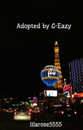 Adopted by G-Eazy by lilarose5555