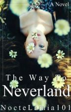 The Way to Neverland: A Peter Pan Story by NocteLamia101