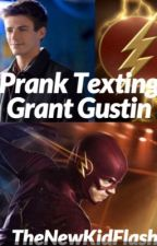 Prank Texting Grant Gustin by KidFlash63