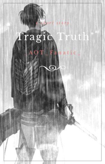 Tragic Truth (Cheater!Levi x Reader) {One-shot}