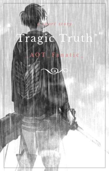 Tragic Truth (Cheater!Levi x Reader) {One-shot} - Jean Krischtein