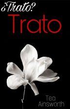 ¿Trato? Trato. COMPLETA  by ThaliaBetralet