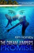 The Dream Jumper's Promise by kimhornsby