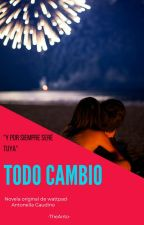 ¡Todo Cambio! © by -TheAnto-