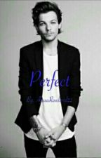 Perfect (Texting Louis Tomlinson Fan Fiction) by AlissaRowland22