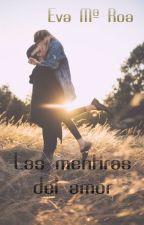 Las mentiras del amor by missdarkness14
