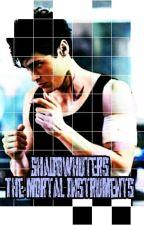 Shadowunters: The mortal instruments (Alec Lightwood y tu) by criaturita_smile23