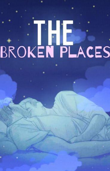 The Broken Places (Septiplier)