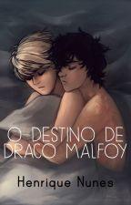 O Destino de Draco Malfoy by henriqnuns