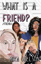 What Is a Friend? by newyorkbrosky
