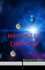 MẬT NGỮ 12 CHÒM SAO by OanhJishin