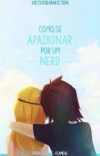 Como se apaixonar por um Nerd (Hiatos) by onenickname