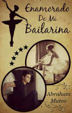 """Enamorado de mi Bailarina"" |Abraham Mateo| by ItzelEnriquez08"