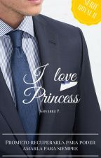 I love Princess [Serie Royal #2]© EN EDICIÓN  by giopaz050