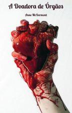 A Doadora de Órgãos by AnneMcDermont