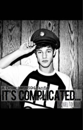It's Complicated... (Sequel to HELP; Cameron Dallas and Dolan twins fanfic)