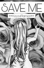 Save Me (NaLu FanFiction) by KeysxFlames