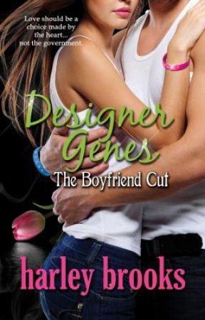 """Designer Genes - The Boyfriend Cut"" - Chapter One by harleybrooks"