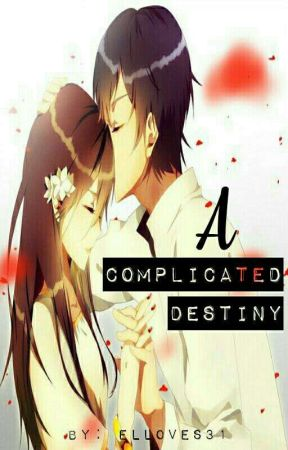 A Complicated Destiny by elloves31