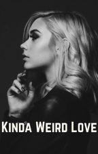 Kinda Weird Love  by stefaniahernandez1