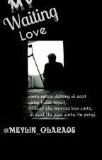 My Waiting Love by meylin_clara05