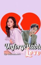 UNFORGETTABLE LOVE by sambaeksoo14