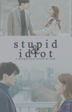 [0.3] Stupid & Idiot by LockAnKey