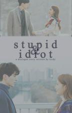 [3] Stupid & Idiot by LockAnKey