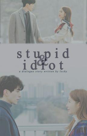 [0.3] Stupid & Idiot by LockAnKey