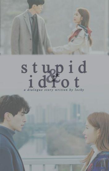 [1.3] Stupid & Idiot