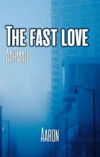 Aarmau: The Fast Love| ✔️