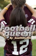 Football Queen(EDITING) by _kaaiittllyynn_