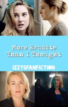 More Erudite Than I Thought by izzysfanfiction