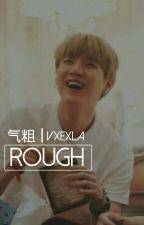 Rough. ↪ Suga. by VXEXLa