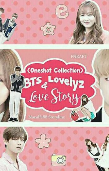 (ONESHOT COLLECTION) BTS & Lovelyz Love Story