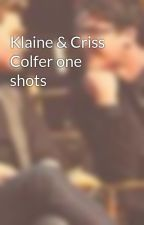 Klaine & Criss Colfer one shots by thereisamoment
